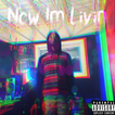 SMOKINWANA - Now Im Livin