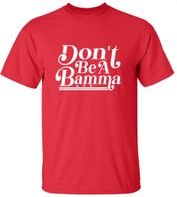 Don't Be A Bamma T-Shirt