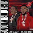 """Shy Glizzy ft. Lil Uzi Vert """"Right Or Wrong"""""""