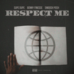 "Supe Dupe ""Respect Me"""