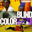 """YungManny """"Color Blind"""""""