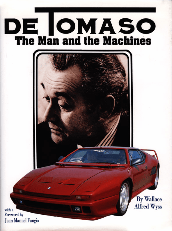 DeTomaso, the Man and the Machines