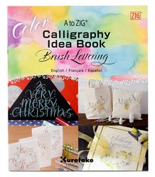 A to ZIG : Calligraphy Idea Book- Brush Lettering COLOR