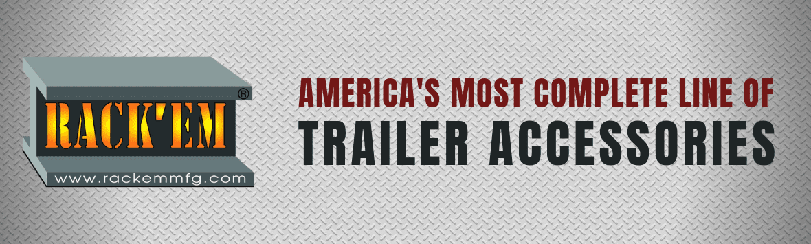 America's Most Complete Line of Trailer Accessories