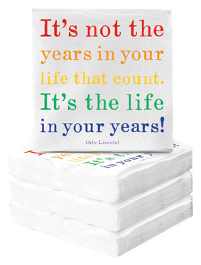 Cocktail Napkins - It's the Life in Your Years