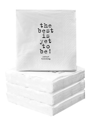 Cocktail Napkins - The Best Is Yet To Be