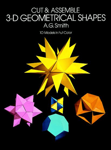 Cut & Assemble Geometrical Shapes: 10 Models in Full Color