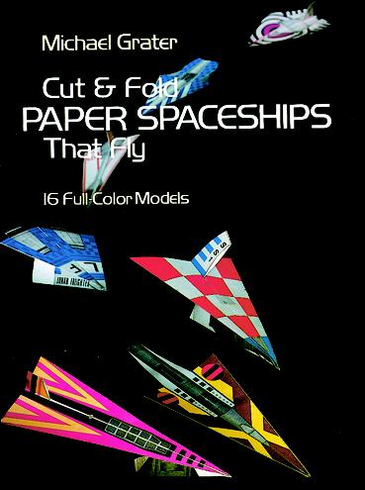 Cut & Fold Paper Spaceships That Fly