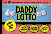 Daddy Lotto: Over 100 Scratch-and-Win Lottery Tickets for the World's Best Dad