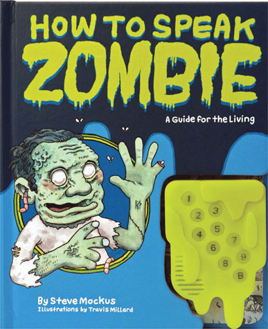 How to Speak Zombie : A Guide for the Living