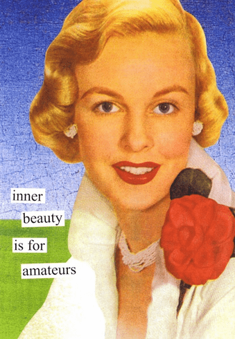 Inner Beauty is for Amateurs