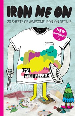 Iron Me On: 20 Sheets of Awesome