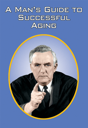 Man's Guide to Aging