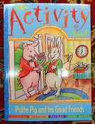 Polite Pig & Friends Activity Book