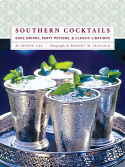 Southern Cocktails: Dixie Drinks, Party Potions & Classic Libations