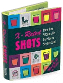 X-Rated Shots: More Than 50 Drinks We Dare You to Say Out Loud Miniature Edition