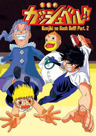 Konjiki no Gash Bell !! (TV) ~ Part 2