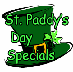 St. Paddy's Day & March Specials
