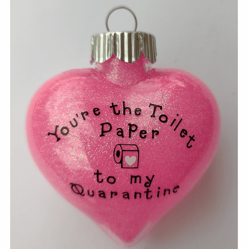 You're the Toilet Paper to My Quaranteen
