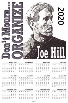 "Joe Hill ""Don't Mourn Organize 2020 Calendar11"" x 17"""