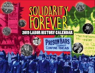 NEW Solidarity Forever 2019 Labor History Calendar