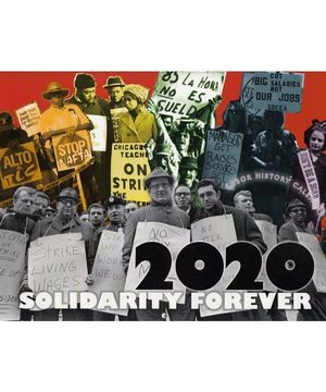 NEW Solidarity Forever 2020 Labor History Calendar