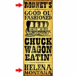 Chuck Wagon Eatin' Personalized Signs