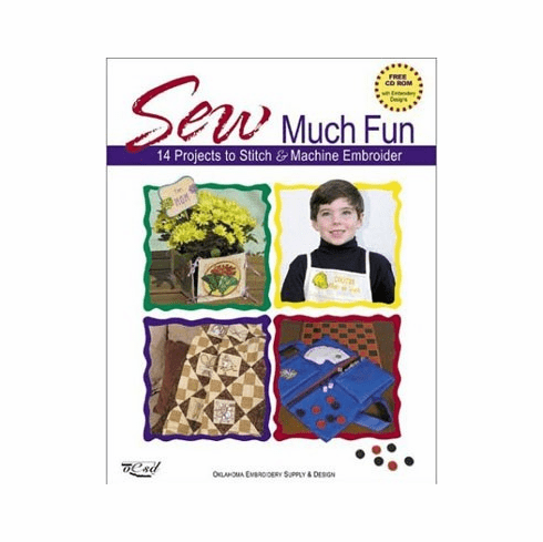 Sew Much Fun 14 Projects to stitch & machine embroider