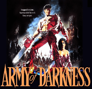 Army of Darkness & Evil Dead