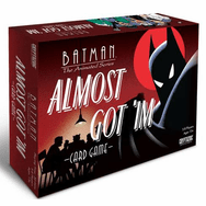 Cryptozoic Batman The Animated Series Almost Got 'Im Card Game
