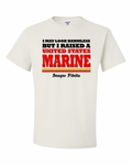 I May Look Harmless, But I raised a US Marine T-Shirt