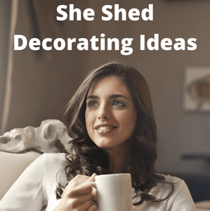 She Shed Decorating Ideas