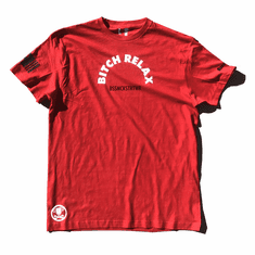 BITCH RELAX ARC RED BLACK WHITE TEE