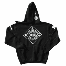 BITCH RELAX EVERYTHING LEADS TO THE ULTIMATE GOOD HOODIE
