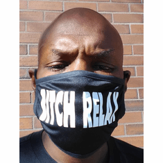 BITCH RELAX MASK