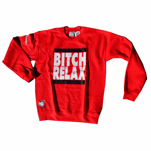 BITCH RELAX OG RED CREWNECK