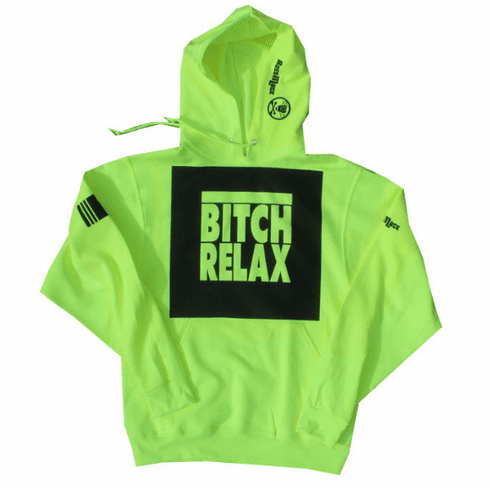 BITCH RELAX SAFETY GREEN AND BLACK PULLOVER HOODIE
