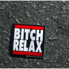 BITCH RELAX STICKER