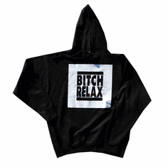 BITCH RELAX WHITE BOX ON BLACK HOODIE