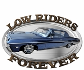 3-D Low Riders Forever Metal Sign