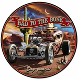 Bad To The Bone Rat Rod Metal Sign
