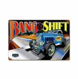 Bang N Shift Metal Sign
