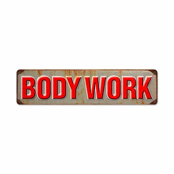 Body Work Metal Sign