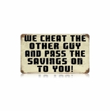 Cheat Other Guy Metal Sign