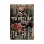 Dirty Rat Rod Metal Sign