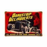 Dragstrip Delinquents Metal Sign