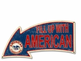 Fill Up With American Arrow Metal Sign