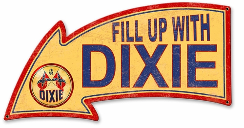 Fill Up With Dixie Arrow Metal Sign