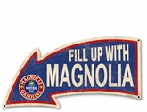 Fill Up With Magnolia Arrow Metal Sign