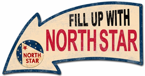 Fill Up With North Star Arrow Metal Sign